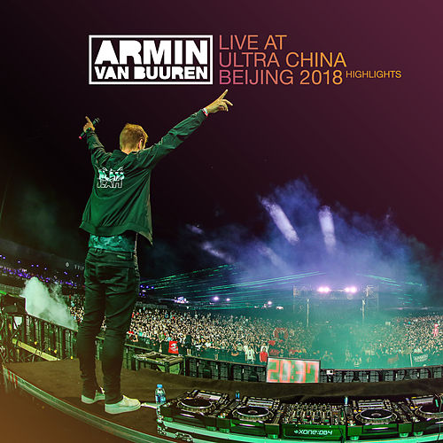 Live at Ultra China Beijing 2018 (Highlights) von Various Artists
