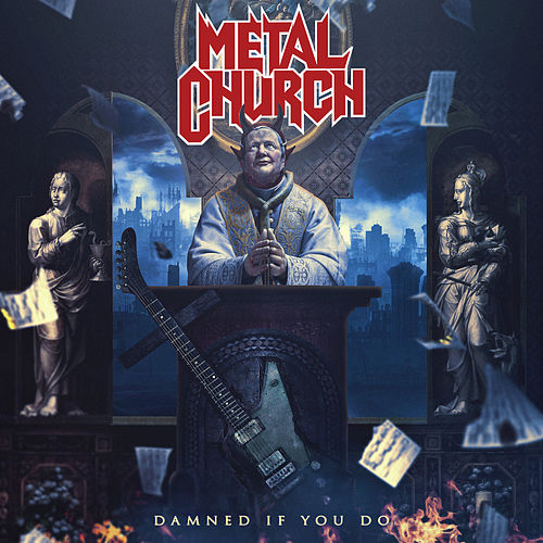 Damned If You Do by Metal Church