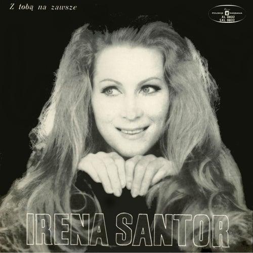 Z toba na zawsze de Irena Santor