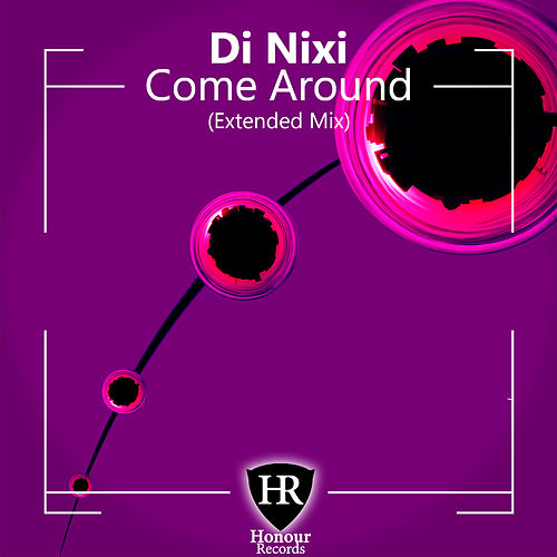 Come Around (Extended Mix) by Di Nixi