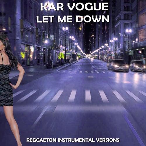 Let Me Down (Reggaeton Instrumental Versions [Tribute To Jorja Smith]) by Kar Vogue