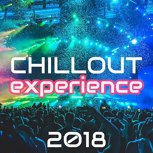 Chillout Experience 2018: Chillout Eletronic Music, Must-Have Chillout Classics by Soulive