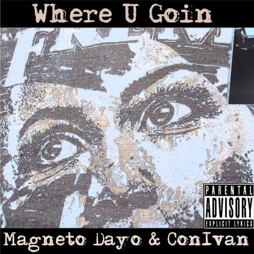 Where U Goin by Conivan