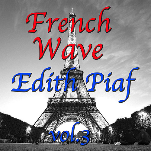French Wave Vol.3 de Édith Piaf
