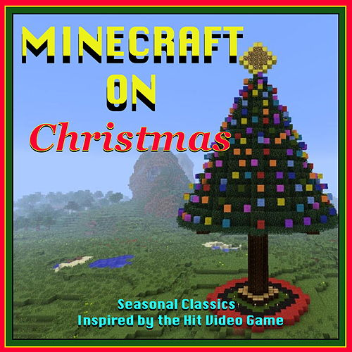 Minecraft Christmas.Minecraft On Christmas Seasonal Classics Inspired The
