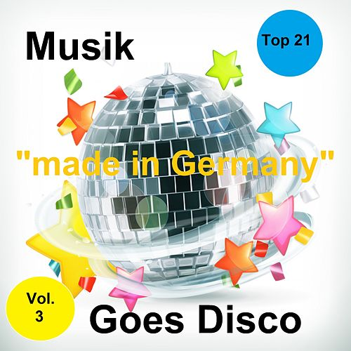 Top 21: Musik 'Made In Germany' Goes Disco, Vol. 3 von Various Artists