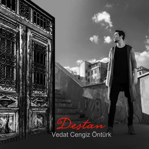 Destan by Vedat Cengiz Öntürk