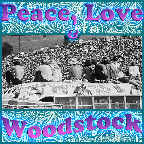 Peace, Love and Woodstock de Various Artists