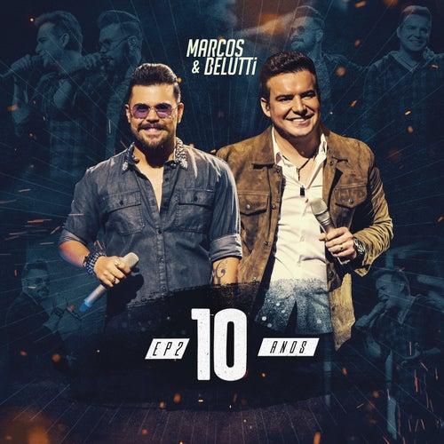 Marcos & Belutti, 10 Anos - EP2 (Ao Vivo) de Marcos & Belutti