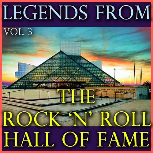 Legends From The Rock 'n' Roll Hall Of Fame, Vol. 3 de Various Artists