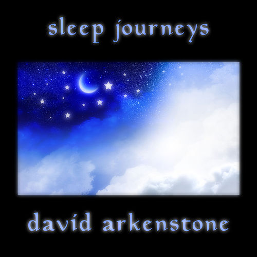 Sleep Journeys by David Arkenstone