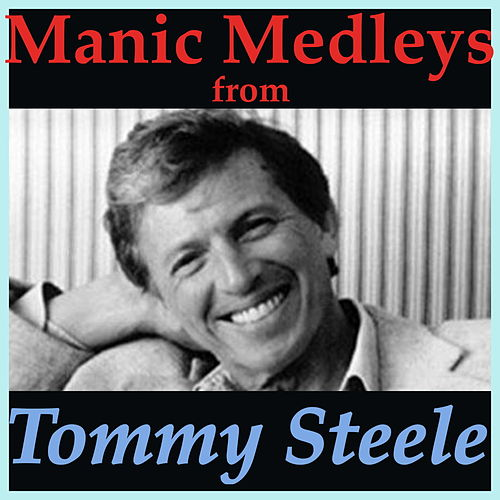 Manic Medleys from Tommy Steele by Tommy Steele