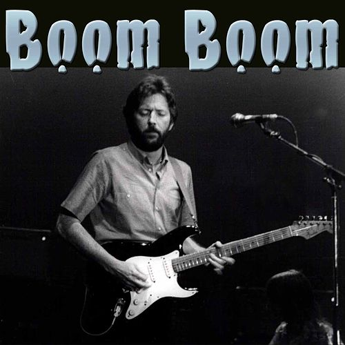 Boom Boom by Eric Clapton