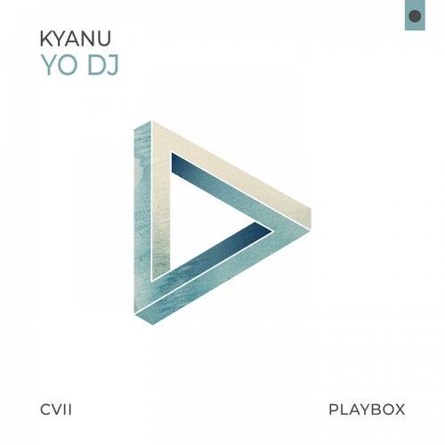 Yo DJ von Kyanu
