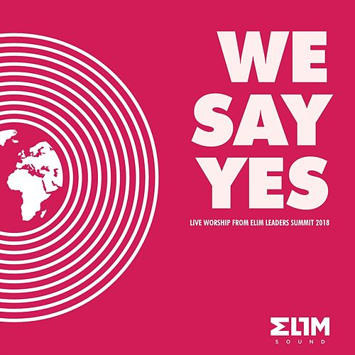 We Say Yes by Elim Sound