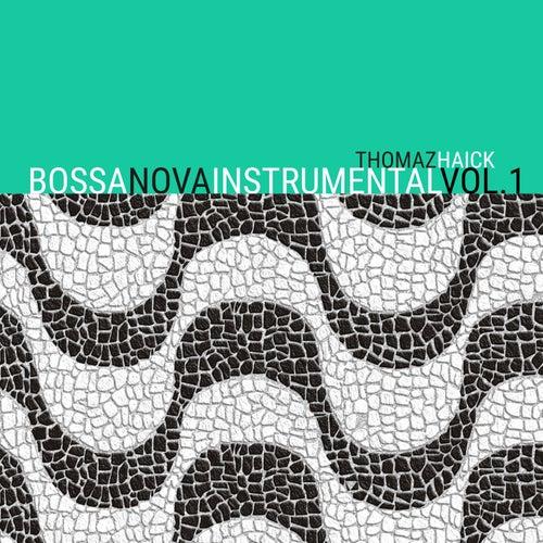Bossa Nova Instrumental, Vol. 1 de Thomaz Haick