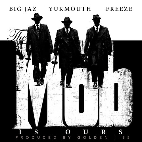 The Mob is Ours by Big Jaz