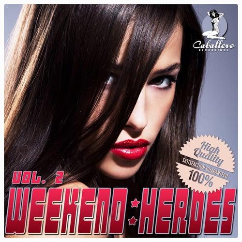 Weekend Heroes, Vol. 2 von Various Artists