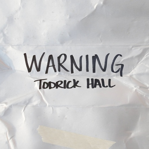 Warning by Todrick Hall