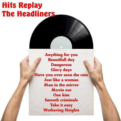 Hits Replay by The Headliners