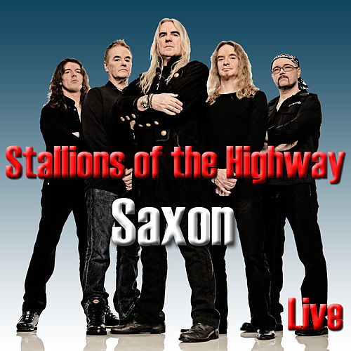 Stallions of the Highway (Live) de Saxon