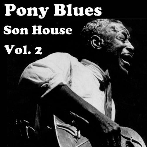 Pony Blues, Vol. 2 de Son House