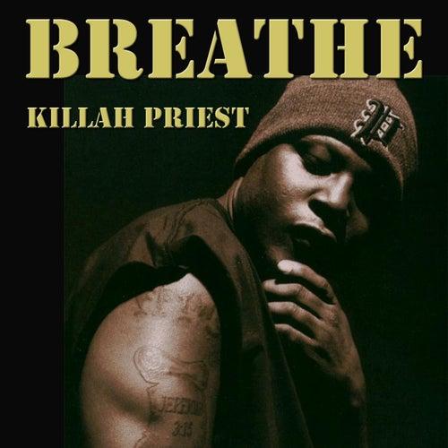 Breathe by Killah Priest