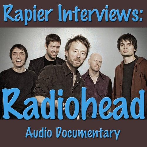 Rapier Interviews: Radiohead (Audio Documentary) de Radiohead