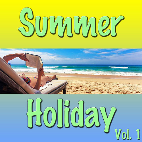Summer Holiday, Vol. 1 by Various Artists