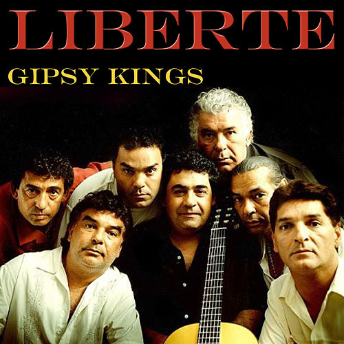 Liberte (Live) by Gipsy Kings