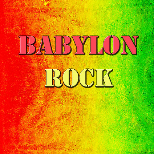 Babylon Rock by Various Artists