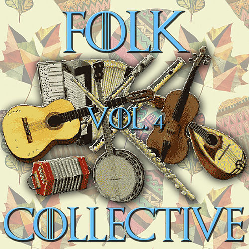 Folk Collective Vol. 4 by Various Artists