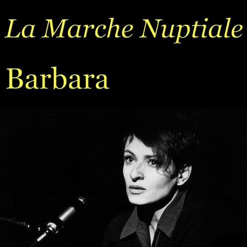 La Marche Nuptiale de Barbara