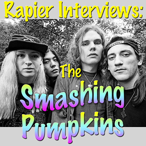 Rapier Interviews: The Smashing Pumpkins de Smashing Pumpkins