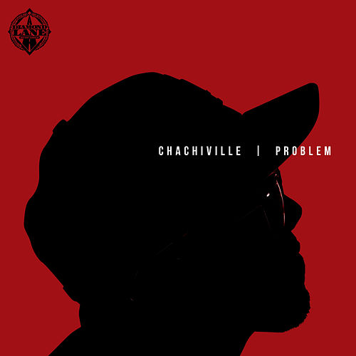 Chachiville by Problem