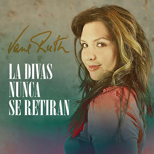 Las Divas Nunca Se Retiran by Vane Ruth