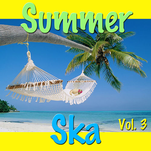Summer Ska Vol. 3 by Various Artists