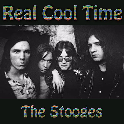 Real Cool Time by The Stooges