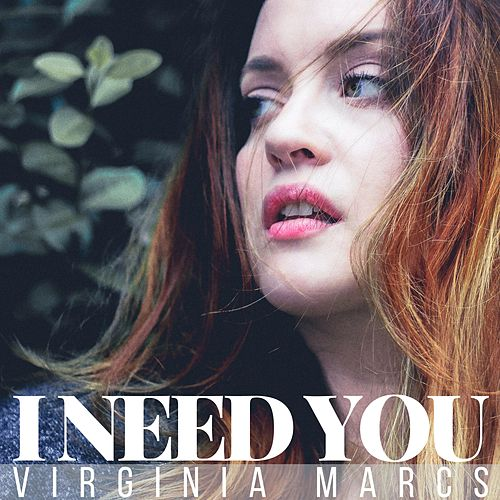 I Need You by Virginia Marcs