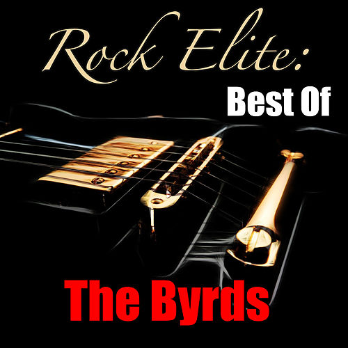 Rock Elite: Best Of The Byrds de The Byrds