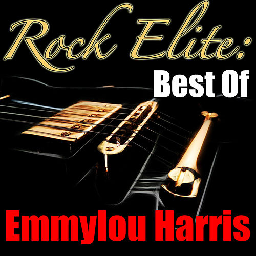 Rock Elite: Best Of Emmylou Harris (Live) by Emmylou Harris