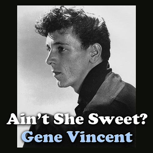 Ain't She Sweet de Gene Vincent
