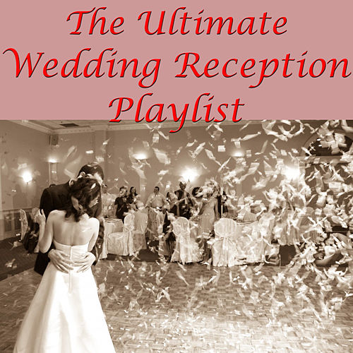 The Ultimate Wedding Reception Playlist de Various Artists