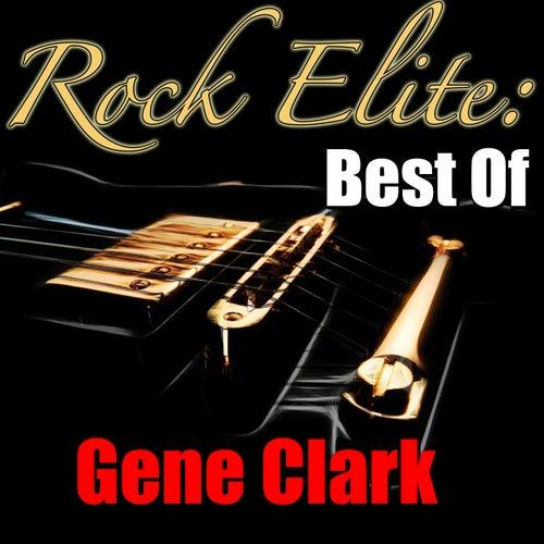 Rock Elite: Best Of Gene Clark von Gene Clark