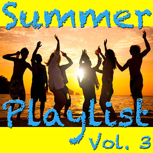 Summer Playlist Vol. 3 by Various Artists