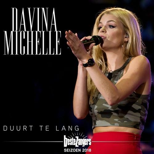 Duurt Te Lang (Beste Zangers Seizoen 2019) van Davina Michelle