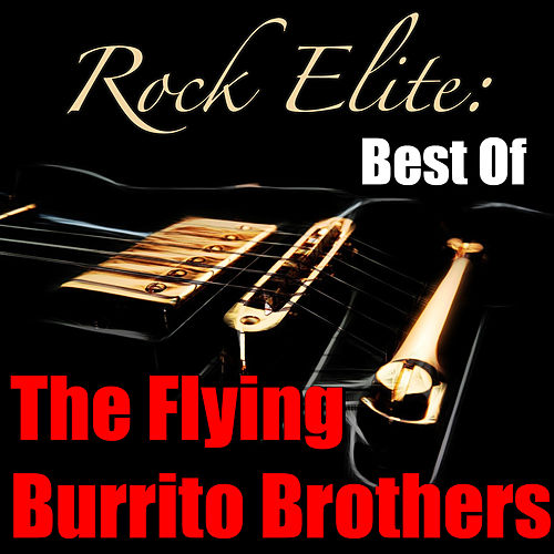 Rock Elite: Best Of The Flying Burrito Brothers (Live) by The Flying Burrito Brothers