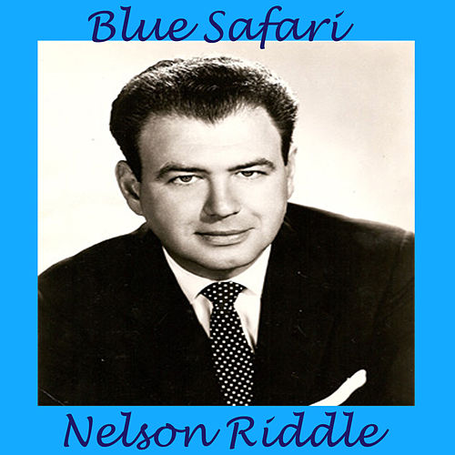 Blue Safari by Nelson Riddle & His Orchestra