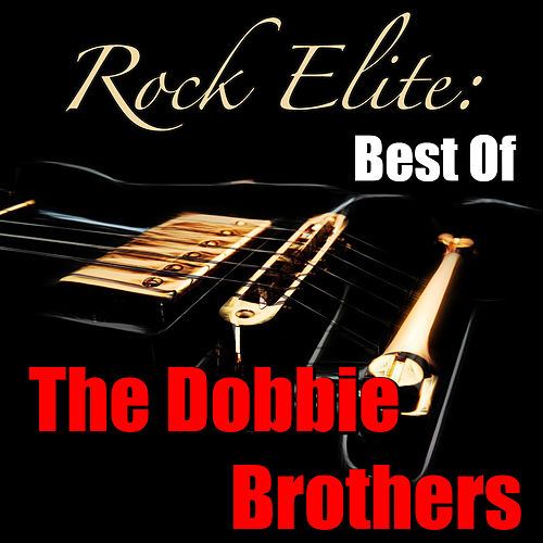 Rock Elite: Best Of The Doobie Brothers by The Doobie Brothers