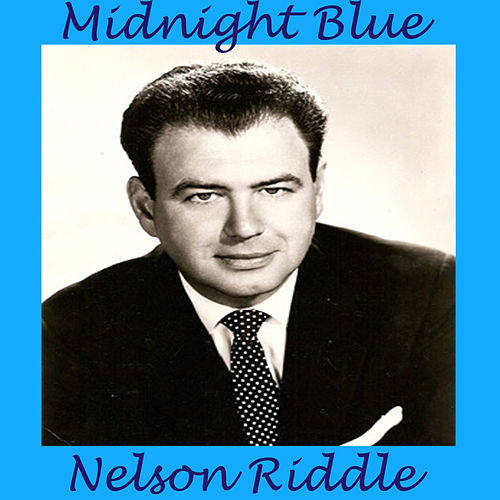 Midnight Blue by Nelson Riddle & His Orchestra